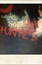 HUNTED (Compleate) - Will Be A Second Book =) by A_Hope93