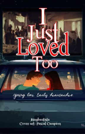 I Just Loved Too by JhingBautista