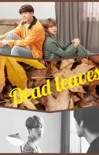 Dead leaves by Taehyungkimseokjin