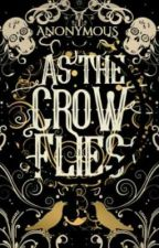 As the Crow Flies (Second Draft) by Simply_Hiraeth