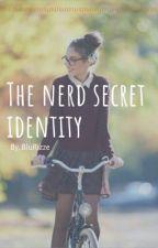 The Nerd Secret Identity by BellaRizze