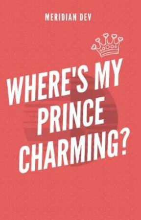 Where's My Prince Charming? by meridian_dev