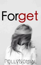 Forget by PollyNomial