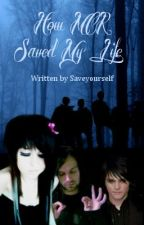 How MCR saved my life (7 part story) COMPLETED by saveyourself