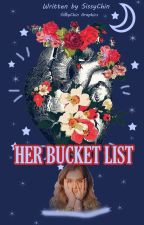 Her Bucket List (Short Story) COMPLETED by SissyChin