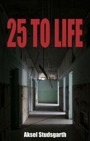 25 TO LIFE by akselstudsgarth