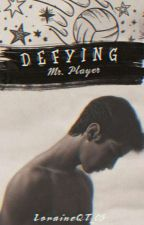 Defying Mr. Player by LoraineQT_05