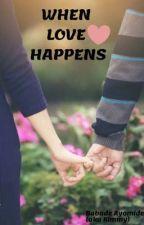 WHEN LOVE HAPPENS by kimmykimmy98