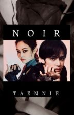 noir ↠ taennie (soon) by JNVANTAE