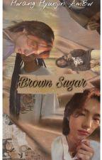 H. Hyunjin AmBw ff//Brown Sugar🍂 by Bangtansholywater