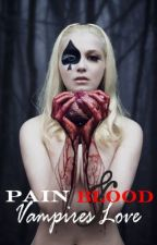 Pain,Blood and a Vampire's love ( The Series ) by PestlienceFamine