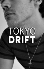 Tokyo Drift || Harry Styles by call-me-elle