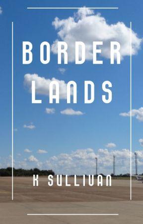Border Lands by ghosechela