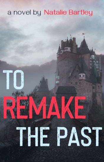 To Remake the Past