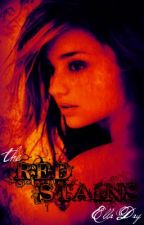 The Red Stains (On Hold) by EllaCharlotte