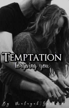 Temptation 2: Forgiving You by PrincezzLayah12