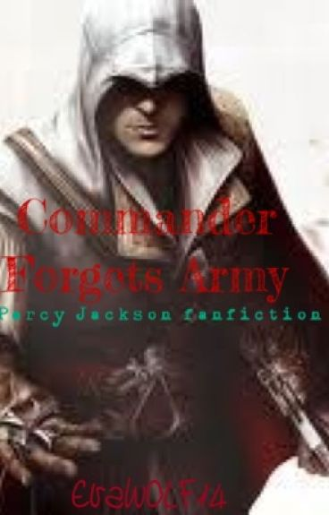 Commander Forget's Army (A Percy Jackson Chaos story)