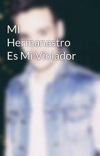 MI Hermanastro Es Mi Violador by styles-malik