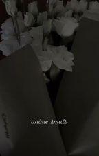 naruto smuts ~ by sxftv_