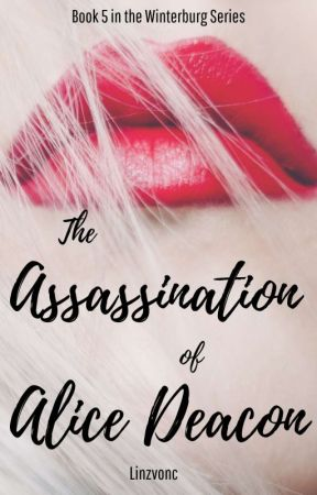 The Assassination Of Alice Deacon  by linzvonc