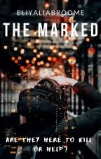 The Marked by EliayliaBroome