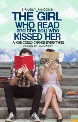 The Girl Who Read [And the Boy Who Kissed Her] by Siriusly_fandoms