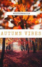 Autumn Vibes: Fictober 2019 by kokoart95
