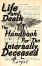 Life and Death; the Handbook for The Internally Deceased by Kary2343