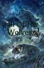 Call Of The Wolves [Book #2] by fire-kitty11