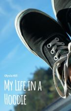 My Life Behind a Hoodie by Olybed06