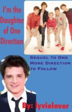 I'm the Daughter of One Direction(Sequel to One More Direction to Follow) by lyvielover
