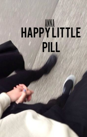 happy little pill // hemmings