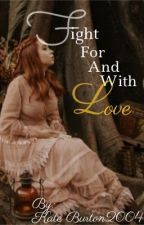 Fight For And With Love by KateBurton2004
