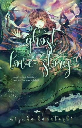 ghost love story  by mizuhakanatashi77