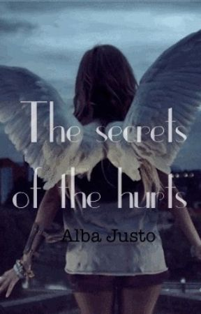 The secrets of the hurts by AlbaJusto
