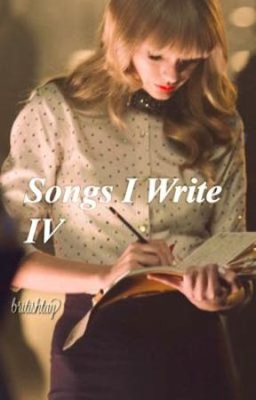 Songs I Write | IV by britishtay