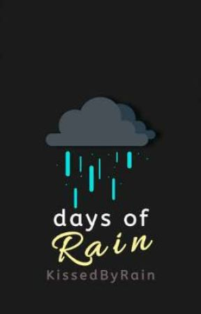 Days of Rain by KissedByRain