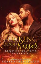 He's a Fucking Good Kisser (SINFUL NIGHTS: Series One) Book2 by penpenthelarapen