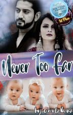 Never too far by Sirinfathima