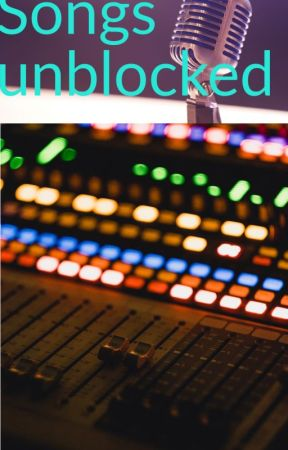 songs unblocked by queen_Rosie