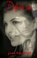 Difficult Love (Zayn Malik fanfiction) by ZaynJoslin