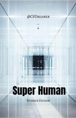 Super Human (First Draft) by csdreamer
