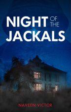 NIGHT OF THE JACKALS by RowenaCletus
