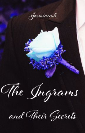 The Ingrams and Their Secrets by jazminemh
