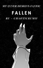 fallen ; my inner demons fanfic ✔︎ by derps_on_dor