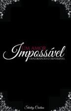 Um amor impossível  by AdeniltonJuniorSilva