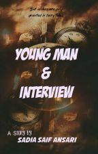Young Man & Interview by SadiaSaifAnsari
