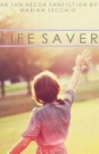 Life Saver (an Ian Hecox Fanfiction) by lady_larry