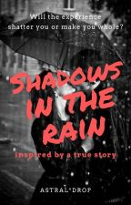 Shadows in the Rain | ENGLISH | Completed by Astral_Drop