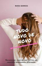 Tudo Novo de Novo by AiaNaomi